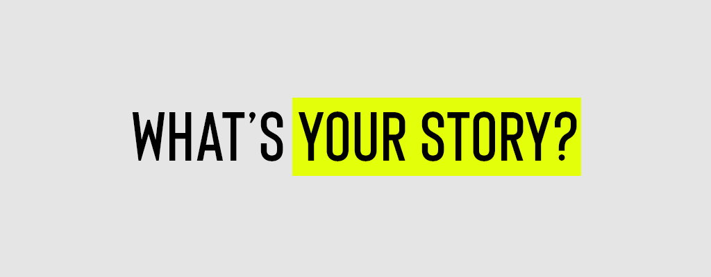 Read more about the article Article: What's your story?